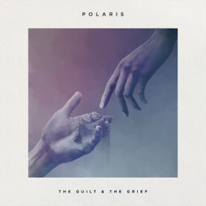 EP REVIEW: POLARIS' THE GUILT & THE GRIEF!