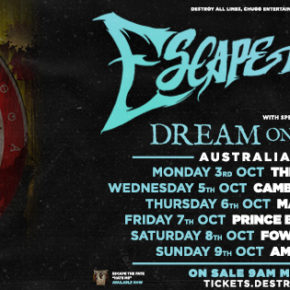 ESCAPE THE FATE ARE COMING DOWN UNDER AND TOURING WITH SPECIAL GUESTS: MELBOURNE'S DREAM ON, DREAMER.
