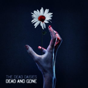 [NEWS] THE DEAD DAISIES RELEASE NEW SINGLE AND MUSIC VIDEO FOR 'DEAD AND GONE'